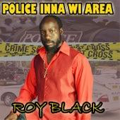 Police Inna Wi Area von ROY BLACK