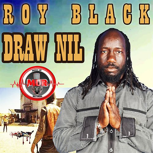 Draw Nil by ROY BLACK