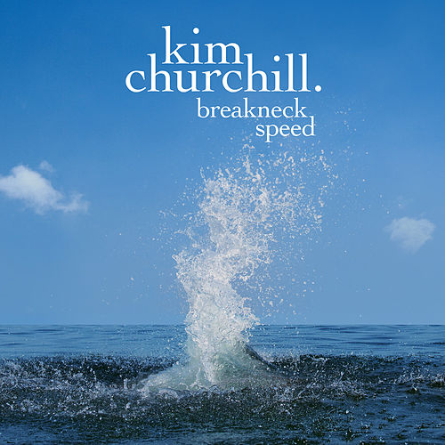 Breakneck Speed by Kim Churchill