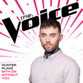 With Or Without You (The Voice Performance) by Hunter Plake