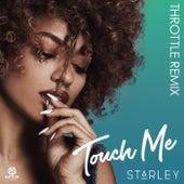 Touch Me (Throttle Remix) von Starley