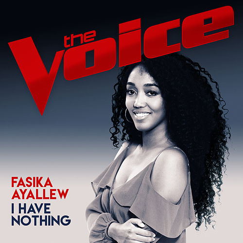 I Have Nothing (The Voice Australia 2017 Performance) de Fasika Ayallew