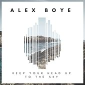 Keep Your Head up to the Sky by Alex Boye