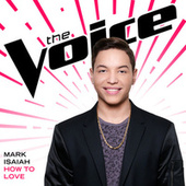 How To Love (The Voice Performance) by Mark Isaiah