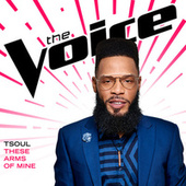 These Arms Of Mine (The Voice Performance) by T Soul