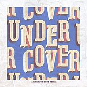 Undercover (Adventure Club Remix) von Kehlani