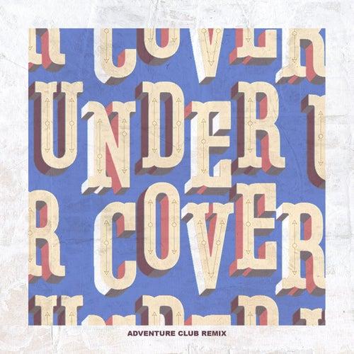 Undercover (Adventure Club Remix) by Kehlani