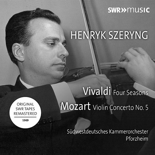 Vivaldi: The Four Seasons - Mozart: Violin Concerto No. 5 in A Major (Live) by Henryk Szeryng