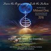 2016 Midwest Clinic: University High School Jazz Ensemble 1 (Live) by Various Artists