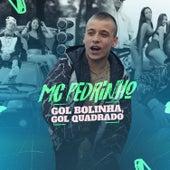Gol Bolinha, Gol Quadrado by Mc Pedrinho
