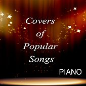 Covers of Popular Songs - Piano by Steven C