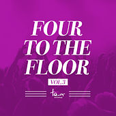Four to the Floor, Vol. 3 by Various Artists