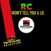 Won't Tell You a Lie by RC