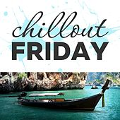 Chillout Friday Top 5 Best of Weeks #1 by Various Artists