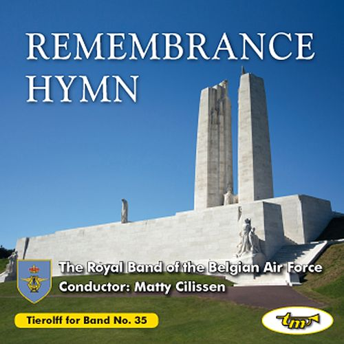 Remembrance Hymn by The Royal Band of the Belgian Air Force