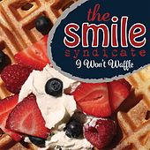I Won't Waffle de The Smile Syndicate