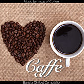 Caffe (Barista Chillout Compilation) - Music for a cup of Coffee de Various Artists