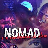 Um Ano de Close by Nomad e A Constelação de Close