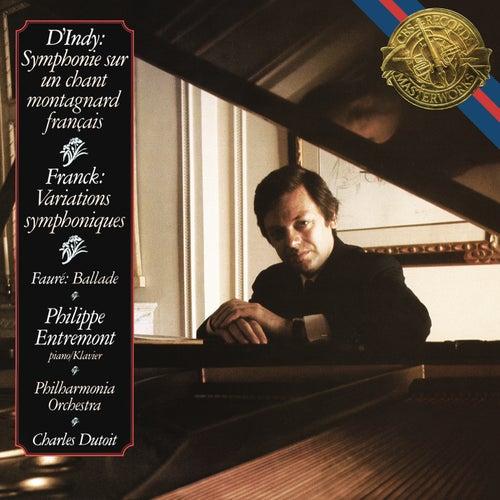 D'Indy: Symphonie sur un chant montagnard français - Franck: Variations symphoniques - Fauré: Ballade by Philippe Entremont
