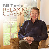 Bill Turnbull's Relaxing Classics by Various Artists