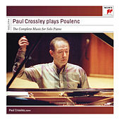 Paul Crossley Plays Poulenc - Complete Works for Piano by Paul Crossley
