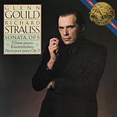 Strauss: Piano Sonata, Op. 5 & Fünf Klavierstücke, Op. 3 - Gould Remastered by Glenn Gould