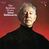 The Brahms I Love by Arthur Rubinstein