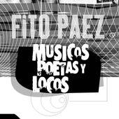 Musicos Poetas Y Locos de Fito Paez