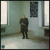 Bach: Preludes, Fughettas & Fugues ((Gould Remastered)) by Glenn Gould