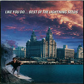 Like You Do - Best Of The Lightning Seeds von The Lightning Seeds