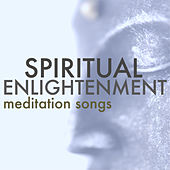 Spiritual Enlightenment - Release Tension and Achieve Great Understanding with Meditation Songs by Spiritual Health Music Academy