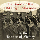 Under the Banner of Victory von Band of HM Royal Marines