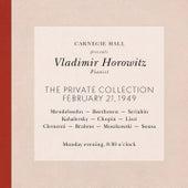 Vladimir Horowitz live at Carnegie Hall - Recital February 21, 1949: Mendelssohn, Beethoven, Scriabin, Kabalevsky, Chopin, Liszt, Clementi, Brahms, Moszkowski & Sousa by Vladimir Horowitz