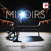 Miroirs - Ravel Piano Works by Alexander Krichel
