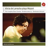 Alicia de Larrocha Plays Mozart Piano Sonatas, Fantasias and Rondos de Alicia De Larrocha