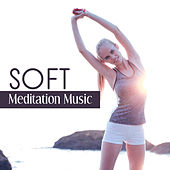 Soft Meditation Music – Calm Sounds to Meditate, Buddha Lounge, Relaxing Melodies by Meditation Awareness