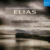 Mendelssohn: Elias, Op. 70 by Thomas Hengelbrock