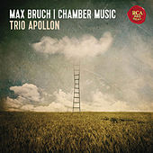 Max Bruch: Chamber Music by Various Artists