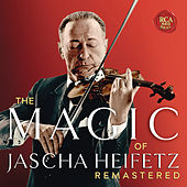 The Magic of Jascha Heifetz (Remastered) by Various Artists