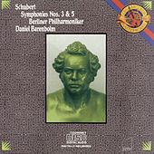 Schubert:  Symphony No. 3 in D Major,  D. 200 & No. 5 in B-Flat Major, D. 485 de Daniel Barenboim