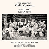 Tchaikovsky: Violin Concerto, Op. 35 - Stravinsky: Les Noces by Teodor Currentzis