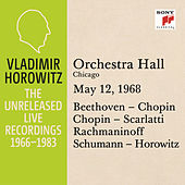 Vladimir Horowitz in Recital at Orchestra Hall, Chicago, May 12, 1968 by Vladimir Horowitz