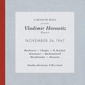 Vladimir Horowitz live at Carnegie Hall - Recital November 26, 1967: Beethoven, Chopin, Scarlatti, Schumann,  Rachmaninoff, Mendelssohn & Horowitz by Various Artists