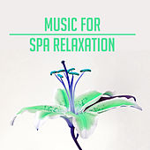 Music for Spa Relaxation – Soft Songs for Spa Hotel, Sensual Massage Music, Peaceful Waves, Calming Sounds by Relaxing Spa Music