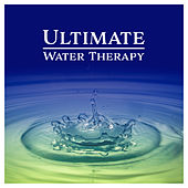 Ultimate Water Therapy (Soothing Sounds for Relaxation, Stress Relief, Inner Peace and Vitality) by Water Music Oasis