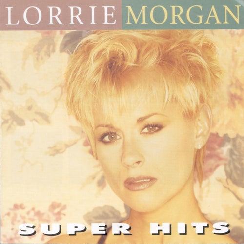 Super Hits by Lorrie Morgan