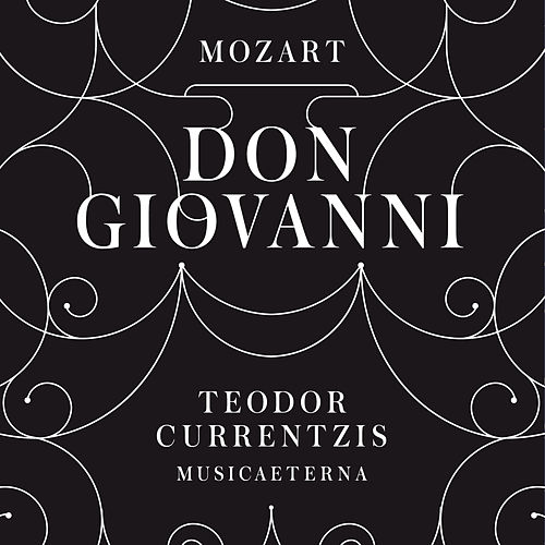 Don Giovanni, KV. 527/Ouvertura by Teodor Currentzis