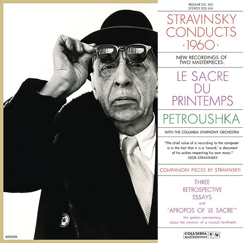 Stravinsky Conducts 1960 - The Rite of Spring & Petrushka by Igor Stravinsky