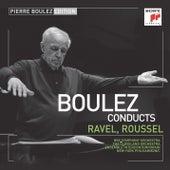 Pierre Boulez Edition: Ravel & Roussel von Pierre Boulez