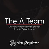 The A Team (Originally Performed By Ed Sheeran) [Acoustic Karaoke Version] de Sing2Guitar